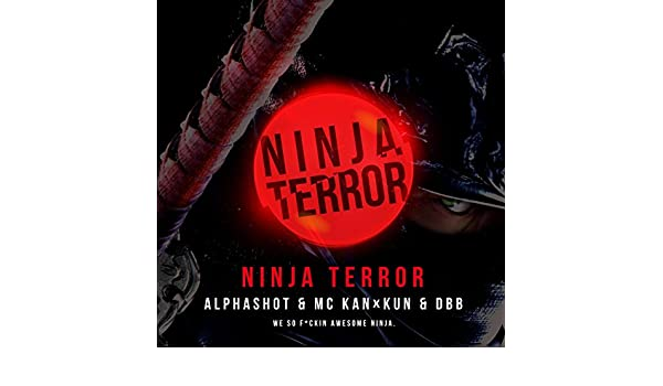 Ninja Terror [Explicit] de MC KAN×KUN & DBB ALPHASHOT en ...