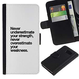 All Phone Most Case / Oferta Especial Cáscara Funda de cuero Monedero Cubierta de proteccion Caso / Wallet Case for Samsung Galaxy S6 // fortaleza texto debilidad inspirador Nunca