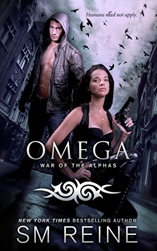 Omega: An Urban Fantasy Novel (War of the Alphas Book 1) by [Reine, SM]