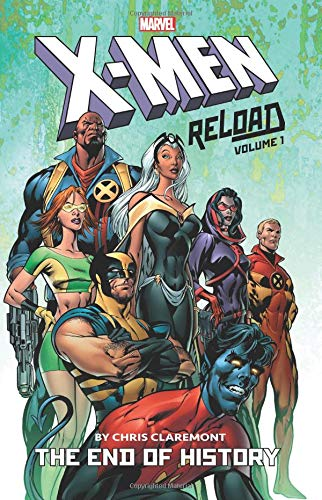 X-Men: Reload By Chris Claremont Vol. 1: The End of History (X-Men Reloaded By Chris - Park Art Andy