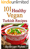 The Vegan Cookbook:101 Healthy Vegan Turkish Recipes: With More Than 100 Delicious Recipes for Healthy Living (Easy vegan cookbook,healthy recipes books, Vegan Recipes)