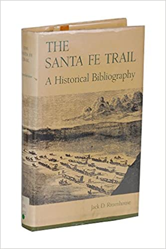 The Santa Fe Trail. a Historical Bibliography, Rittenhouse, Jack D