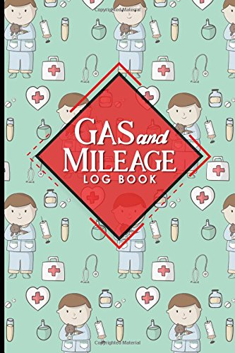 Download Gas & Mileage Log Book: Mileage Keeper, Mileage Tracker For Business, Vehicle Mileage, Cute Veterinary Animals Cover (Volume 28) ebook