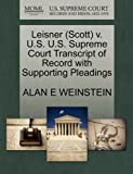 Leisner V. U. S. U. S. Supreme Court Transcript of Record with Supporting Pleadings, Alan E. Weinstein, 1270535617