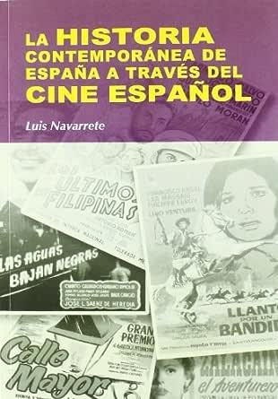 La historia de contemporánea de España a través del cine español ...