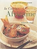 la cuisine africaine 70 recettes faciles une cuisine ? d? c couvrir