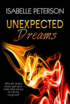 Unexpected Dreams: Dream Series, Book 4 by [Peterson, Isabelle]