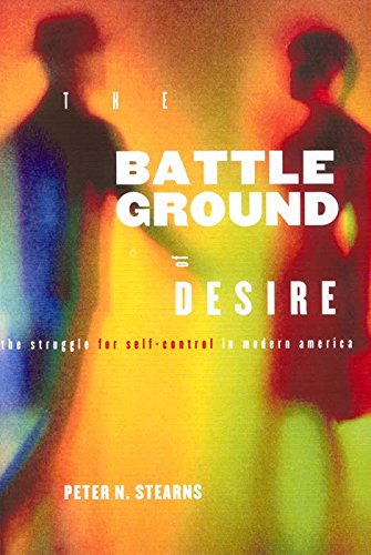Battleground of Desire: The Struggle for Self -Control in Modern America