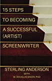 15 Steps To Becoming A Successful (Artist) Screenwriter