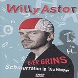 Willy Astor - Ever Grins: Schmarraton in 185 Minuten