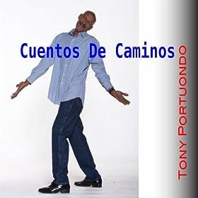 Amazon.com: Cuentos De Caminos: Tony Portuondo: MP3 Downloads