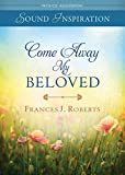 Come Away My Beloved - Devotional Audio (CD) (Sound Inspirations)