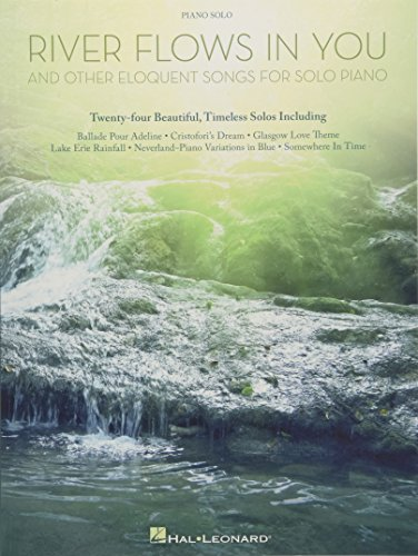 River Flows in You and Other Eloquent Songs for Solo Piano -