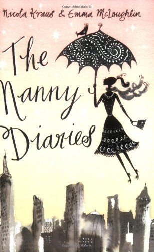 The Nanny Diaries: A Novel by Kraus, Nicola, McLaughlin, Emma (2002)