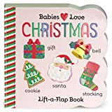 Babies Love Christmas: Lift-a-Flap Board Book