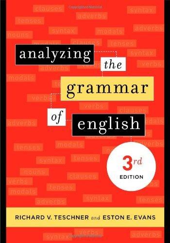 Download By Richard V. Teschner Analyzing the Grammar of English (Third Edition) [Paperback] PDF
