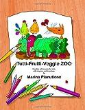 Tutti-Frutti-Veggie Zoo, Marina Planutiene, 1484010213