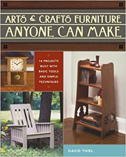 Arts Crafts Furniture Anyone Can Make David Thiel 0035313649967