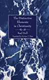The Distinctive Elements in Christianity, Karl Holl, 1597529508