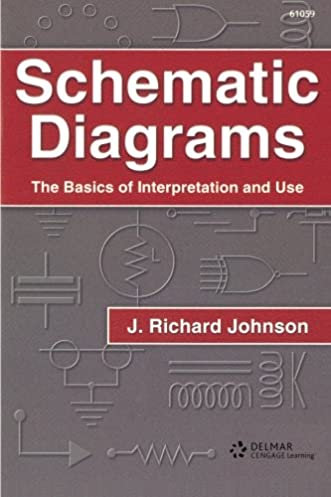 schematic diagrams richard johnson 9780790610597 amazon com books rh amazon com Interpreting Diagrams Test Practice Interpreting Diagrams DNA mRNA