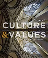 Culture and Values: A Survey of the Western Humanities, Volume 1
