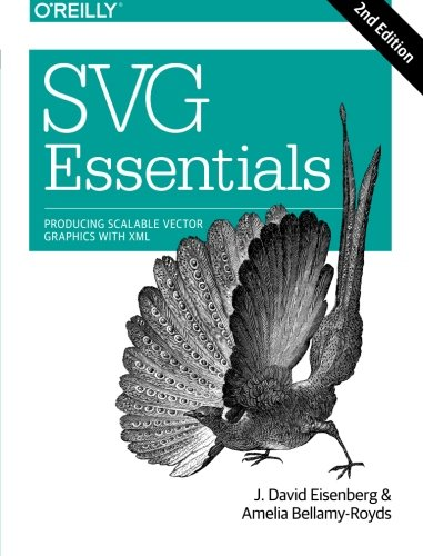 SVG Essentials: Producing Scalable Vector Graphics with XML by O Reilly Media