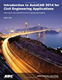 Introduction to AutoCAD 2014 for Civil Engineering Applications, Yasmin, Nighat, 1585037893