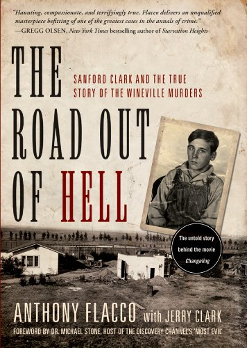 """The Road Out of Hell - Sanford Clark and the True Story of the Wineville Murders"" av Anthony Flacco"
