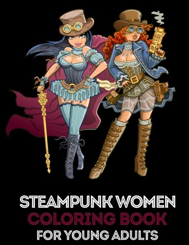 Steampunk Women Coloring Book for Young Adults: 35 High Quality Designs about Women in Steampunk Style + 5 Extra Pages… 3