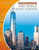 Engineering One World Trade Center (Building by Design)