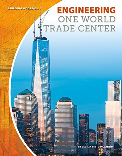 Engineering One World Trade Center Building By Design Mccarthy Cecilia Pinto 9781532111631 Amazon Com Books