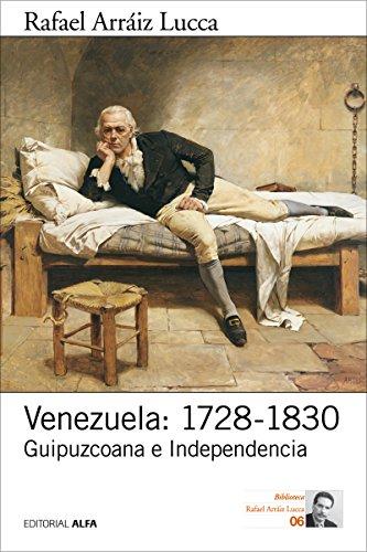 Descargar Libro Venezuela: 1728-1830: Guipuzcoana E Independencia Rafael Lucca Arráiz