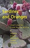 img - for Sardines and Oranges: Short Stories from North Africa book / textbook / text book