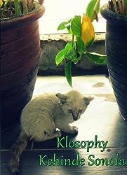 Klosophy: A lifetime of observation & engagement.