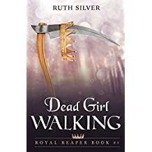 Dead Girl Walking (Royal Reaper) (Volume 1)