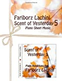 Scent of Yesterday 5, Fariborz Lachini, 1441437495