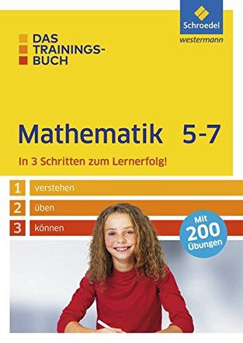Das Trainingsbuch: Mathematik 5-7