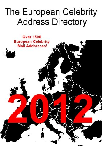 The European Celebrity Address Directory: Over 1500 European Celebrity Mail Addresses!