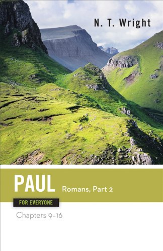 Read Online Paul for Everyone: Romans, Part 2, Chapters 9-16 (The New Testament for Everyone) PDF