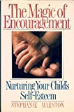img - for The Magic of Encouragement: Nurturing Your Child's Self-Esteem book / textbook / text book