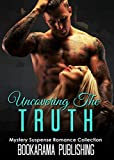 Uncovering The Truth: Mystery Suspense Romance Collection