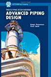 Advanced Piping Design, Botermans, Rutger and Smith, Peter, 1933762187