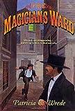The Magician's Ward, Patricia C. Wrede, 0765342480