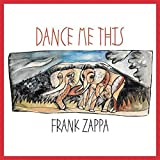 Buy Frank Zappa Dance Me This New or Used via Amazon