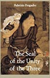 The Seal of the Unity of the Three: A Study and Translation of the Cantong Qi, the Source of the Taoist Way of the…