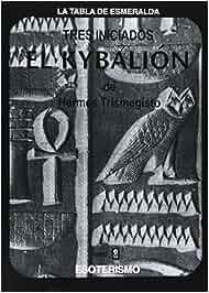 Kybalion De Hermes Trimegisto, El Tabla de Esmeralda