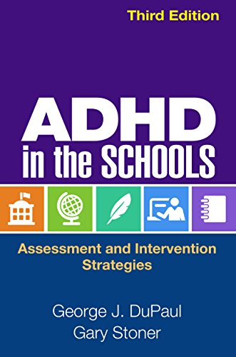 ADHD in the Schools, Third Edition: Assessment and Intervention Strategies