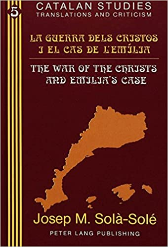 Book La Guerra Dels Cristos I El Cas De l'Emilia the War of the Christs and Emilia's Case (Catalan Studies Translations and Criticism)