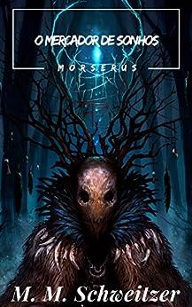 O Mercador de Sonhos (Morserus) por [Schweitzer, M M]