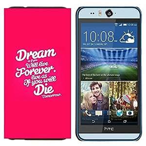 EJOOY---Cubierta de la caja de protección para la piel dura ** HTC Desire Eye M910x ** --Sueño para siempre Die Rosa Blanco Texto Inspiring
